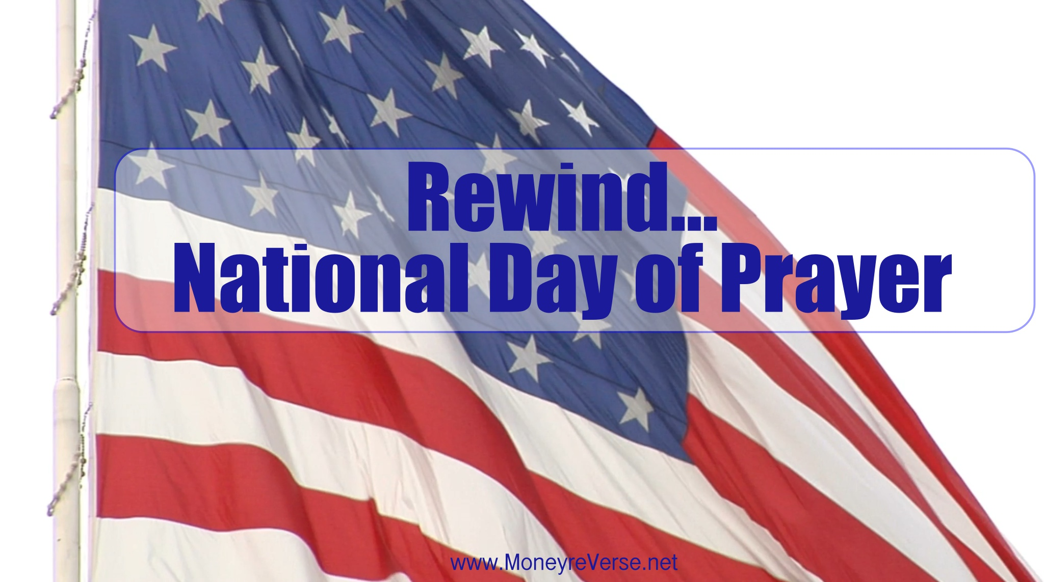 Money reVerse Rewind National Day of Prayer