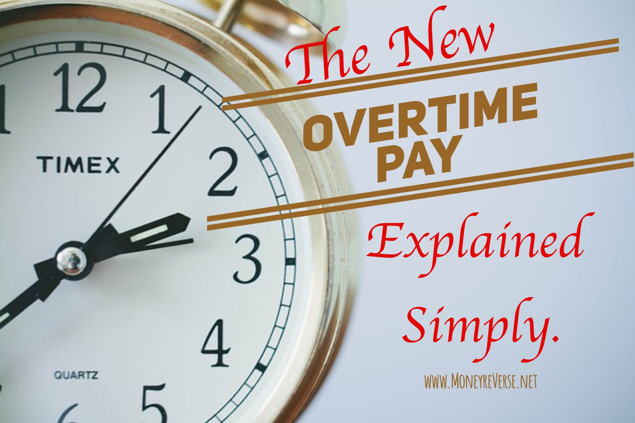 Money reVerse Overtime Pay Explained Simply